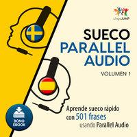 Sueco Parallel Audio – Aprende sueco rápido con 501 frases usando Parallel Audio - Volumen 1 - Lingo Jump