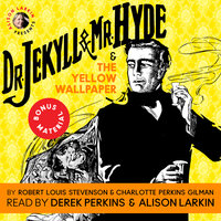 Dr. Jekyll and Mr. Hyde & The Yellow Wallpaper with Commentary by Alison Larkin - Robert Louis Stevenson,Charlotte Perkins Gilman