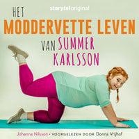 Het moddervette leven van Summer Karlsson S01E01 - Johanna Nilsson