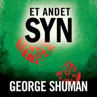 Et andet syn - George Shuman