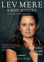 Lev mere, kæmp mindre - Maria Juhl