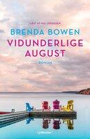 Vidunderlige august - Brenda Bowen