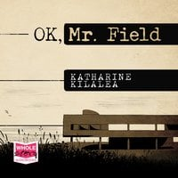 OK, Mr. Field - Katharine Kilalea