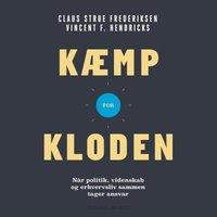 Kæmp for kloden - Vincent F. Hendricks, Claus Strue Frederiksen