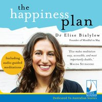 The Happiness Plan - Dr Elise Bialylew
