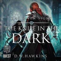 The Knife in the Dark - D.W. Hawkins