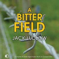 A Bitter Field - Jack Ludlow