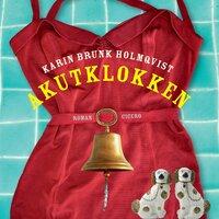 Akutklokken - Karin Brunk Holmqvist