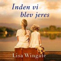 Inden vi blev jeres - Lisa Wingate