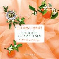 En duft af appelsin - Ulla Hinge Thomsen