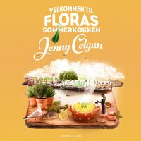 Velkommen til Floras sommerkøkken - Jenny Colgan