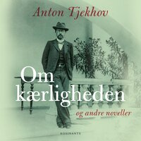 Om kærligheden - Anton Tjekhov