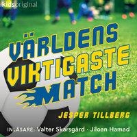 Del 1 – Världens viktigaste match - Jesper Tillberg