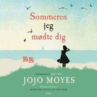 Sommeren jeg mødte dig - Jojo Moyes