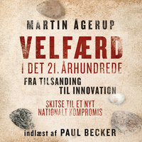 Velfærd i det 21. århundrede - Martin Ågerup