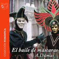 El baile de máscaras - Alejandro Dumas