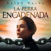 La perra encadenada - Ralph Barby