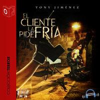 El cliente la pide fría - Dramatizado - Tony Jimenez