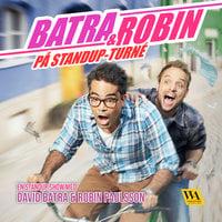 Batra & Robin - David Batra, Robin Paulsson