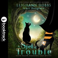 A Spell of Trouble [Booktrack Soundtrack Edition] - Leighann Dobbs