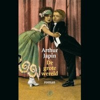 De grote wereld - Arthur Japin