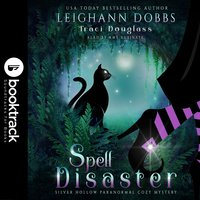 Spell Disaster [Booktrack Soundtrack Edition] - Leighann Dobbs