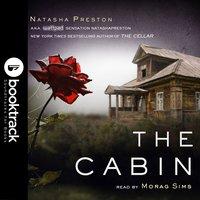 The Cabin [Booktrack Soundtrack Edition] - Natasha Preston