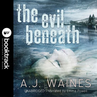 The Evil Beneath [Booktrack Soundtrack Edition] - A.J. Waines