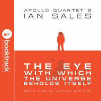 The Eye With Which The Universe Beholds Itself: Apollo Quartet Book 2 [Booktrack Soundtrack Edition] - Ian Sales