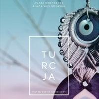 Turcja. Półprzewodnik obyczajowy - Agata Wielgołaska, Agata Bromberek