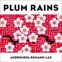 Plum Rains - Andromeda Romano-Lax