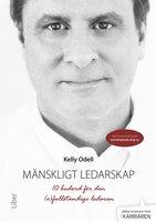 Mänskligt ledarskap – 10 budord för den (o)fullständige ledaren - Kelly Odell