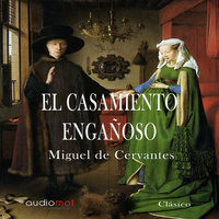 El casamiento engañoso - Miguel De Cervantes