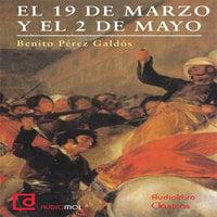 Episodios nacionales. 9 de Marzo y 2 de Mayo - Benito Pérez Galdós