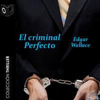 El criminal perfecto - Edgar Wallace