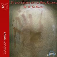 El fantasma de la Sra. Crowl - Joseph Sheridan Le Fanu