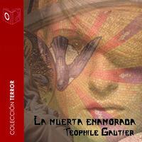 La muerta enamorada - Dramatizado - Teophile Gautier