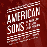 American Sons: The Untold Story of the Falcon and the Snowman (40th Anniversary Edition) - Cait Boyce,Christopher Boyce,Vince Font