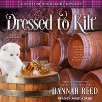 Dressed to Kilt - Hannah Reed