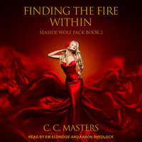 Finding the Fire Within - C.C. Masters
