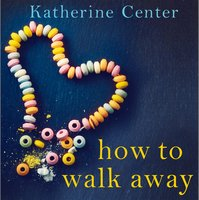 How to Walk Away - Katherine Center