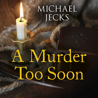 A Murder Too Soon - Michael Jecks