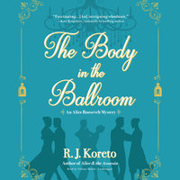 The Body in the Ballroom - R.J. Koreto
