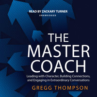 The Master Coach - Gregg Thompson