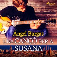 Una cançó per a Susana - Angel Burgas