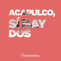 Acapulco, sí hay dos - Claudia Itzkowich