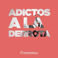 Adictos a la derrota - Alejandra Guillén