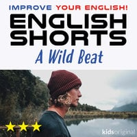 A Wild Beat – English shorts - Andrew Coombs, Sarah Schofield