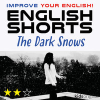 The Dark Snows – English shorts - Andrew Coombs, Sarah Schofield