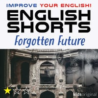 Forgotten Future – English shorts - Andrew Coombs, Sarah Schofield